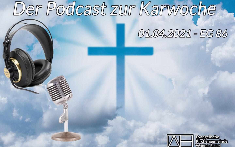 Podcast zur Karwoche – 01.04.2021 – EG 86